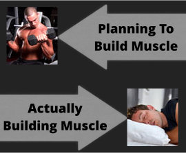 Difference Between Planning To and Actually Building Muscle