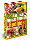 Tasty Fat Loss and Muscle Gaining Recipes